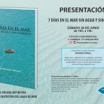 Presentación del Libro. 7 Días en el mar sin agua y sin comida